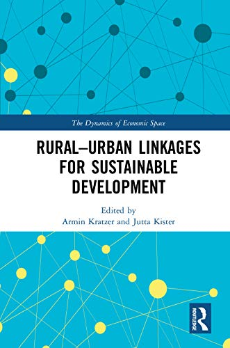 Rural-Urban Linkages for Sustainable Development (The Dynamics of Economic Space) (English Edition)