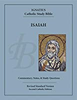 Isaiah: 2nd Catholic Edition (The Ignatius Catholic Study Bible)