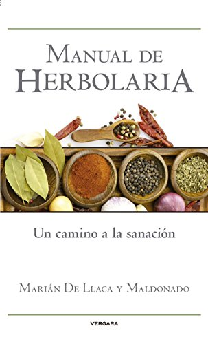 Manual de herbolaria: Un camino a la sanación