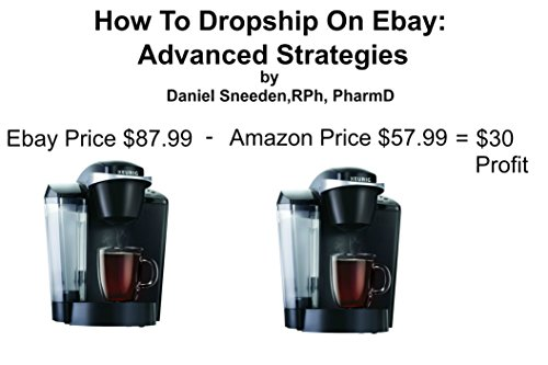 Amazon Com How To Dropship On Ebay Advanced Strategies Dropshipping Drop Shipping Ebay Ebay Dropshipping Dropshipping On Ebay Drop Shipping Business Ebay Ebay Selling Ebay Business Dropshipping Ebay Buy Ebook Sneeden Pharmd Rph Daniel