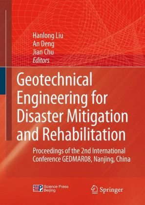 Geotechnical Engineering for Disaster Mitigation and Rehabilitation: Proceedings of the 2nd Internat