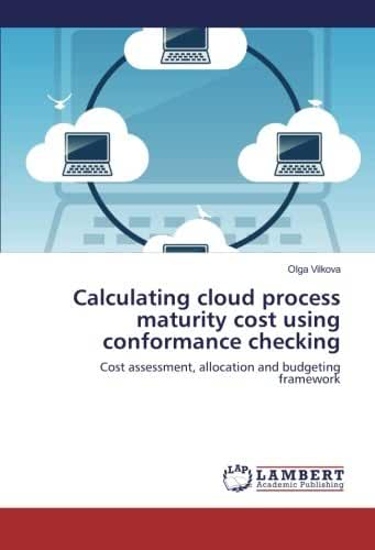 Calculating cloud process maturity cost using conformance checking: Cost assessment, allocation and budgeting framework