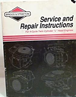 Briggs & Stratton Service & Repair Instructions: For 4-Cycle Twin Cylinder L Head Engines