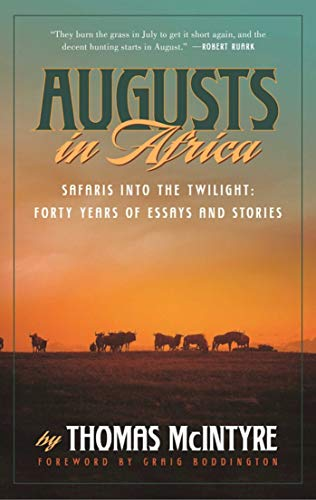 Augusts in Africa: Safaris into the Twilight: Forty Years of Essays and Stories (English Edition)