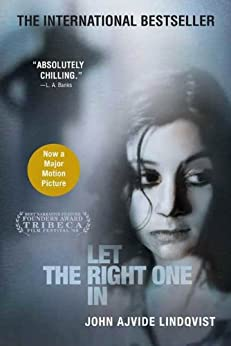 Let the Right One In: A Novel by [John Ajvide Lindqvist, Ebba Segerberg]