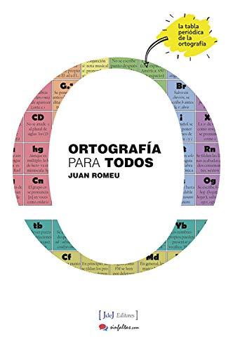 Ortografía para todos: La tabla periódica de la ortografía (de Palabras nº 1)