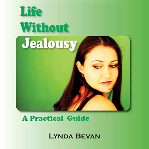 Life Without Jealousy: A Practical Guide  By  cover art