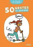 50 gestes du quotidien (Aux p'tits soins pour ma planète)
