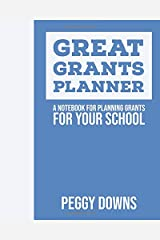 Great Grants Planner: A Notebook for Planning Grants for Your School (Grant Writing for School Leaders) Paperback