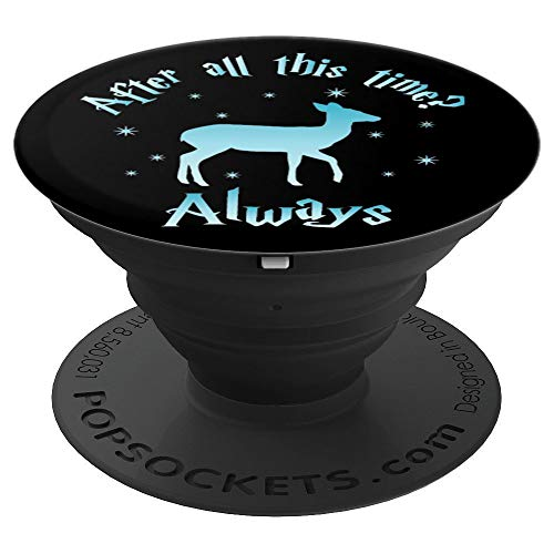 After All This Time Always - Witchcraft & Wizardry - PopSockets Grip and Stand for Phones and Tablets