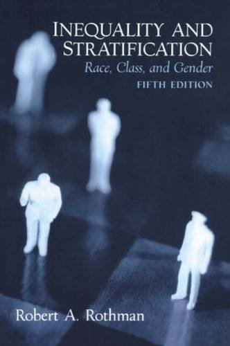 Inequality and Stratification: Race, Class, and Gender