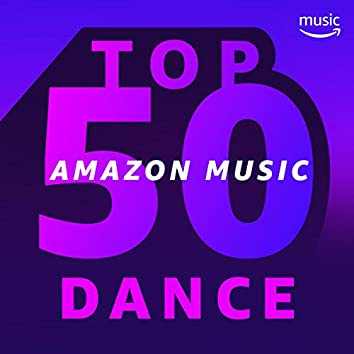 Top 50 Amazon Music: Dance
