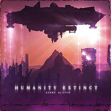 Humanity Extinct