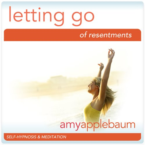 Letting Go of Resentment (Self-Hypnosis & Meditation) audiobook cover art
