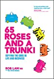 65 Roses and a Trunki: Defying the Odds in Life and Business