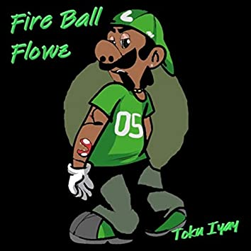 Fire Ball Flows (Freestyle)