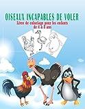 Oiseaux incapables de voler Livre de coloriage pour les enfants de 4 à 8 ans: Super amusant pages de coloriage de poulets, d'autruche et de pingouin pour les enfants garçons et filles. 4 à 8 ans