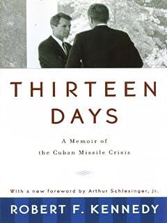 Thirteen Days: A Memoir of the Cuban Missile Crisis (English Edition)