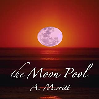 The Moon Pool                   By:                                                                                                                                 Abraham Merritt                               Narrated by:                                                                                                                                 Harry Shaw                      Length: 11 hrs and 54 mins     5 ratings     Overall 3.6