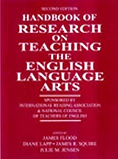 Handbook of Research on Teaching the English Language Arts: Co-Sponsored by the International Reading Association and the ...