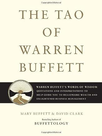 [The Tao Of Warren Buffet] [By: Buffett, Mary] [November, 2006]