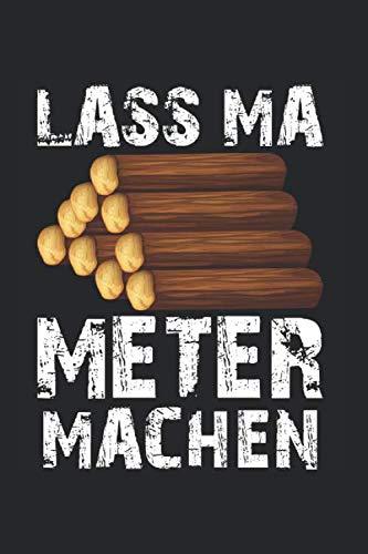 Kalender LASS MA METER MACHEN: Wochenkalender 2020 I Notizbuch I Forstwirtschaft