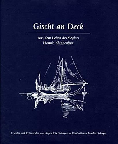 Gischt an Deck: Aus dem Leben des Seglers Hannis Klappenbüx