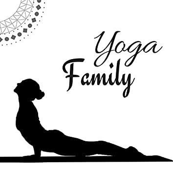 Yoga Family - Baby Yoga Music for Kids and Adults, New Age Natural Sounds & Songs