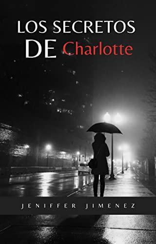 Los secretos de Charlotte de Jeniffer Jiménez