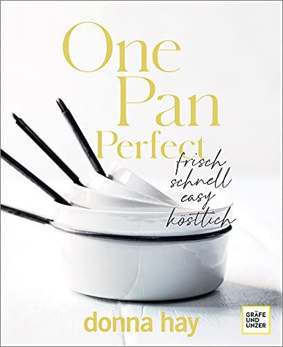 One Pan Perfect: frisch - schnell - easy - köstlich (Gräfe und Unzer Einzeltitel)