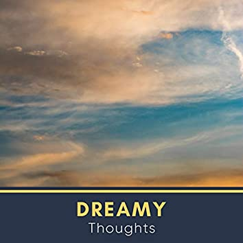 # Dreamy Thoughts