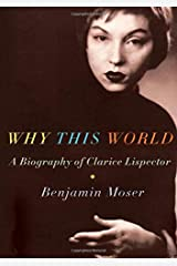 Why This World: A Biography of Clarice Lispector Paperback
