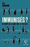 Immunisés ? Un nouveau regard sur les vaccins