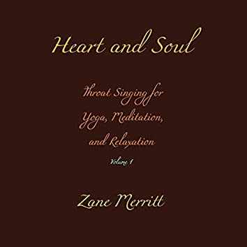 Heart and Soul: Throat Singing for Yoga, Meditation, and Relaxation, Vol. 1