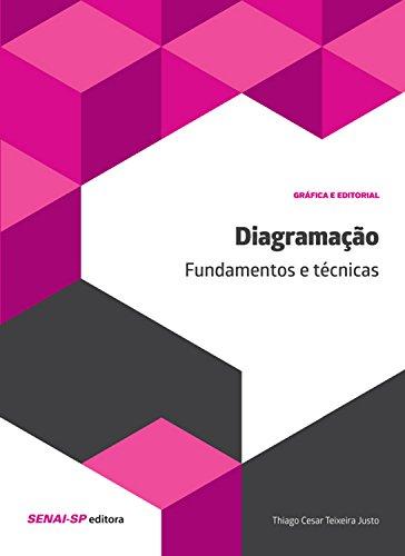 Diagramação: Fundamentos e técnicas (Gráfica e editorial) por [Thiago Cesar Teixeira Justo]
