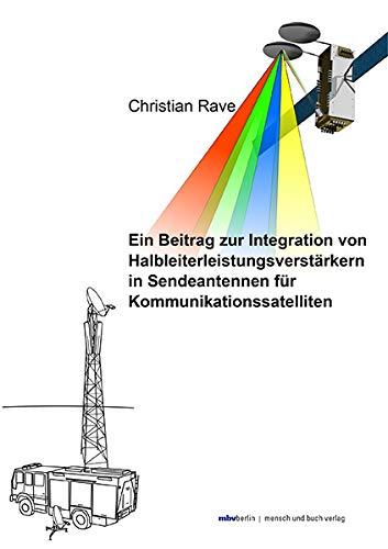 Ein Beitrag zur Integration von Halbleiterleistungsverstärkern in Sendeantennen für Kommunikationssatelliten