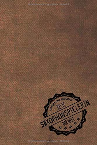 Geprüft und Bestätigt beste Saxophonspielerin der Welt: Notizbuch inkl. To Do Liste   Das perfekte Geschenkbuch für Frauen, die Saxophon spielen   Geschenkidee   Geschenke   Geschenk