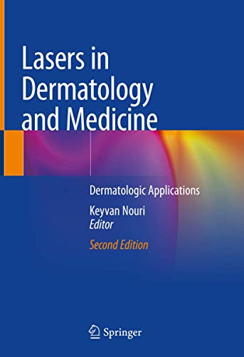 Compare Textbook Prices for Lasers in Dermatology and Medicine: Dermatologic Applications 2nd ed. 2018 Edition ISBN 9783319761169 by Nouri, Keyvan