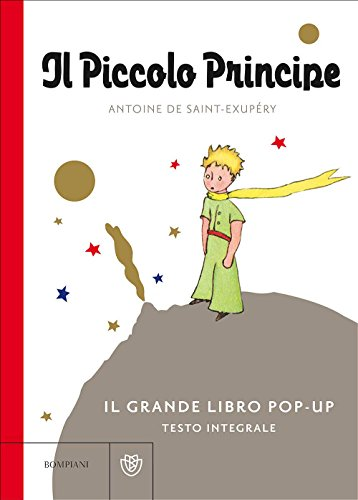 Il Piccolo Principe. Il grande libro pop-up. Ediz. integrale