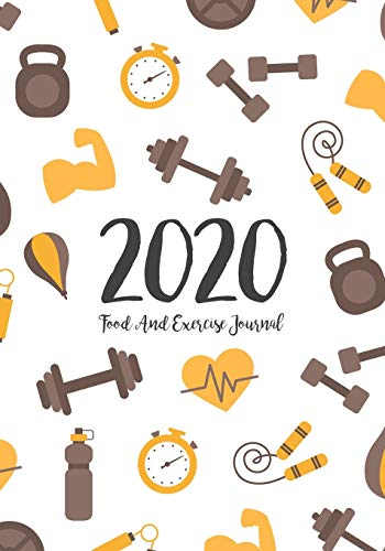 Food And Exercise Journal 2020: A Year - 365 Daily - 52 Week 2020 Planner Daily Weekly And Monthly Food Exercise & Fitness Diet Journal Diary For ... Food Exercise & Fitness Diet Diary, Band 16)