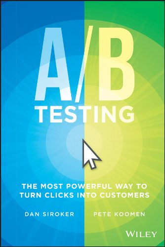 A / B Testing: The Most Powerful Way to Turn Clicks Into Customers (English Edition)