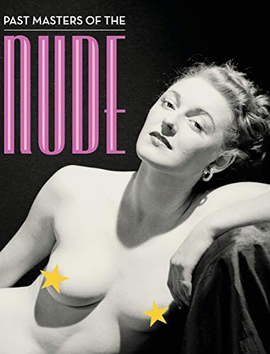 Past Masters of the Nude: An Illustrated Bibliography of Nude Photography Books Published in England from 1896 to 1960