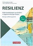 Beiträge zur Bildungsqualität: Resilienz (8. Auflage): Widerstandsfähigkeit von Kindern in Tageseinrichtungen fördern