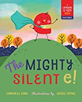 The Mighty Silent E! (Language Is Fun: Silent Vowels)