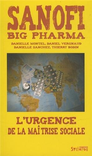 Sanofi : big pharma: L'urgence de la maîtrise sociale (Arguments et mouvements)