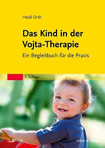 Das Kind in der Vojta-Therapie: Praxisbegleiter für Eltern und Therapeuten
