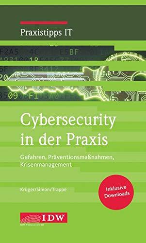 Krüger/Simon/Trappe, Cybersecurity in der Praxis: Gefahren, Präventionsmaßnahmen, Krisenmanagement