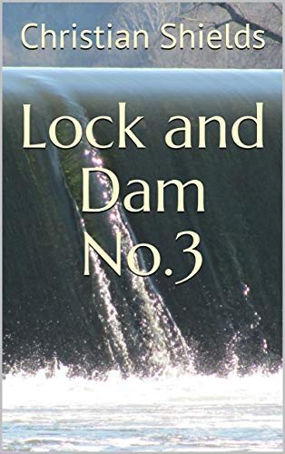 Lock and Dam No.3 (English Edition)