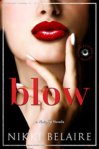 Blow by Nikki Belaire