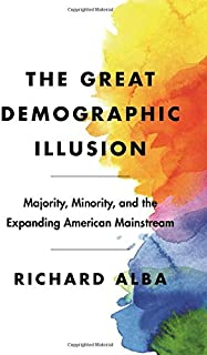 Great Demographic Illusion: Majority, Minority, and the Expanding American Mainstream